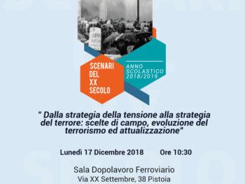 17 Dicembre 2018 – Dalla strategia della tensione alla strategia del terrore